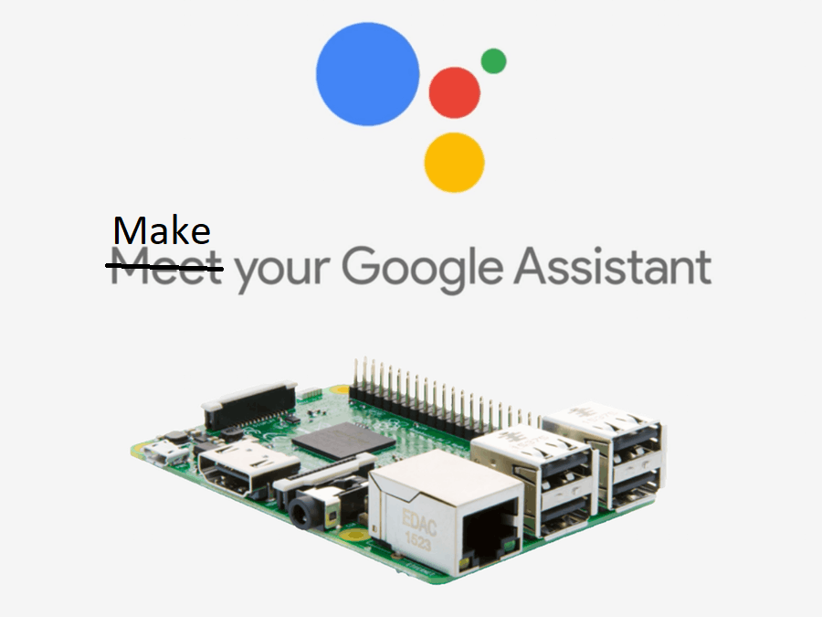 Make your own Google Assistant - Turn your home into Smart Home